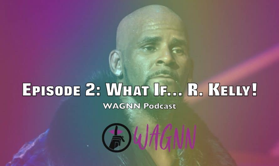 Episode 2: What If… R. Kelly!