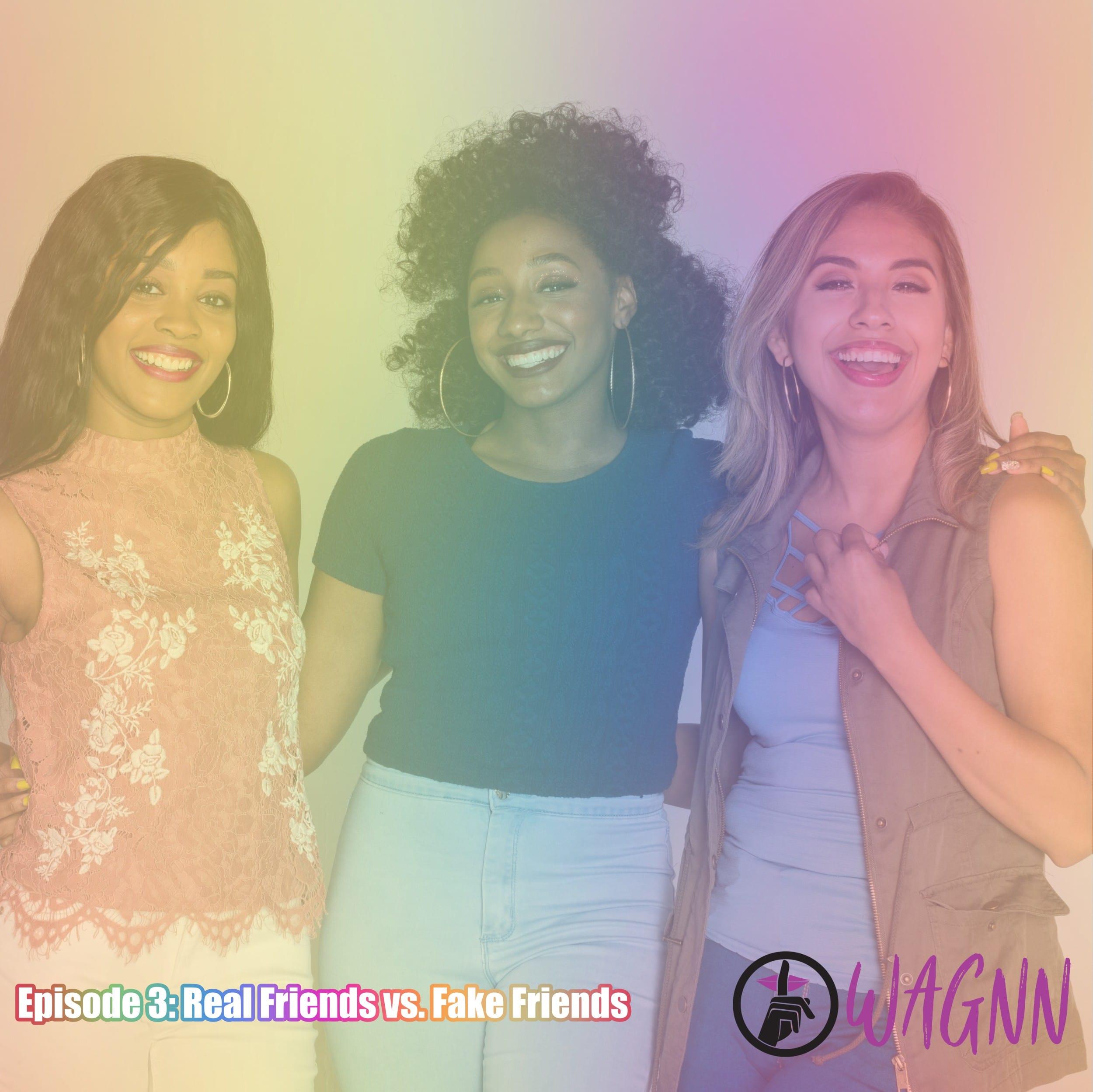 Episode 3: Real Friends vs. Fake Friends